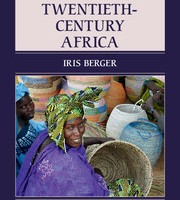 Women in Twentieth Century Africa,  By Iris Berger (2016) Cambridge University Press; A book review
